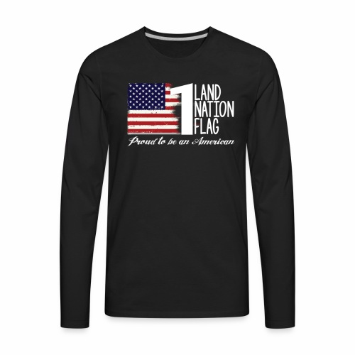 One Land One Nation One Flag - Men's Premium Long Sleeve T-Shirt