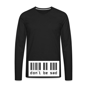 dont be sad - Men's Premium Long Sleeve T-Shirt