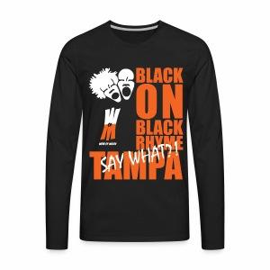 Black on Black Rhyme Tampa #1 - Men's Premium Long Sleeve T-Shirt