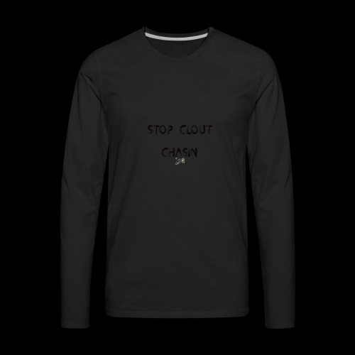 stop clout chasin - Men's Premium Long Sleeve T-Shirt