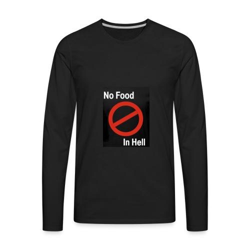 No Food in Hell. - Men's Premium Long Sleeve T-Shirt