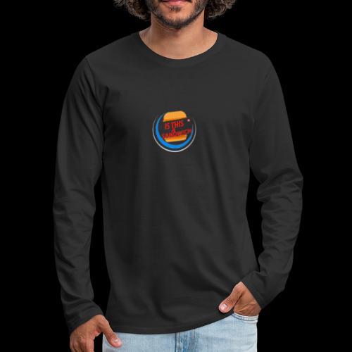Is this a Sandwich - Men's Premium Long Sleeve T-Shirt