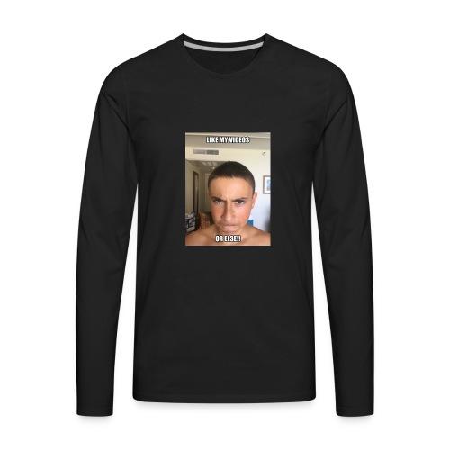 Like My Videos, Or Else... - Men's Premium Long Sleeve T-Shirt