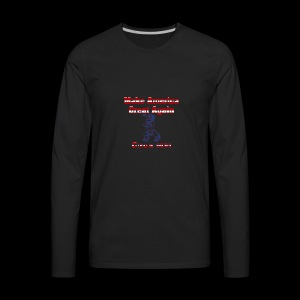 Make America Great...circa 1491 - Men's Premium Long Sleeve T-Shirt