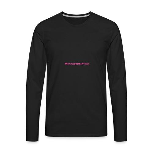 #NamasteMotherF*ckers - Men's Premium Long Sleeve T-Shirt