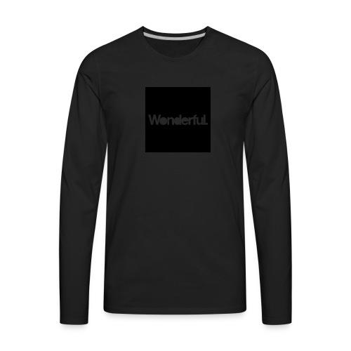 Wonderful - Men's Premium Long Sleeve T-Shirt