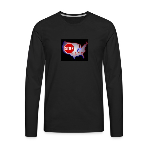 STOP All The HATE - Men's Premium Long Sleeve T-Shirt