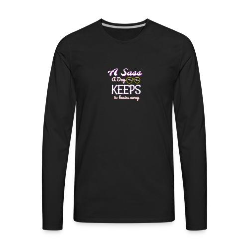 ASassADayKeepsTheBasicsAway - Men's Premium Long Sleeve T-Shirt