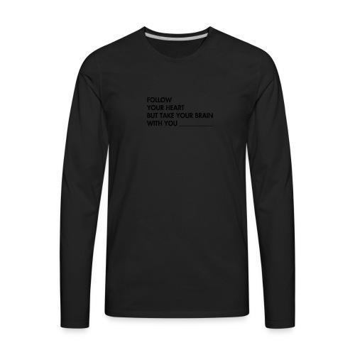 FOLLOW YOUR HEART - Men's Premium Long Sleeve T-Shirt