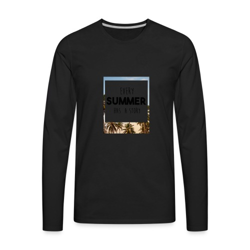 Every Summer has a story - Men's Premium Long Sleeve T-Shirt