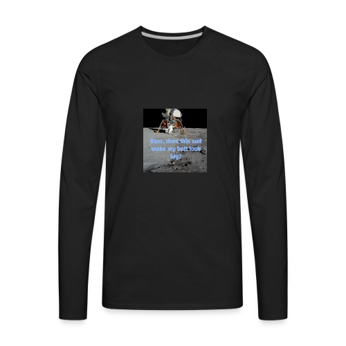Does this Spacesuit make my butt look big? - Men's Premium Long Sleeve T-Shirt