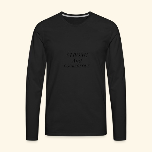 Strong and Courageous - Men's Premium Long Sleeve T-Shirt