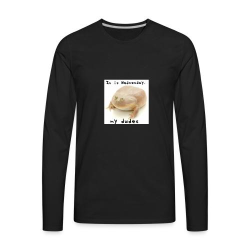 Its wednesday my dudes - Men's Premium Long Sleeve T-Shirt
