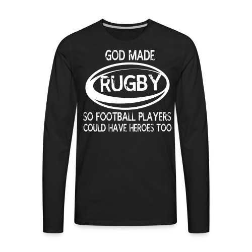 GOD MADE RUGBY SHIRTS - Men's Premium Long Sleeve T-Shirt