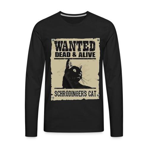 Wanted dead & alive schrodinger's cat - Men's Premium Long Sleeve T-Shirt