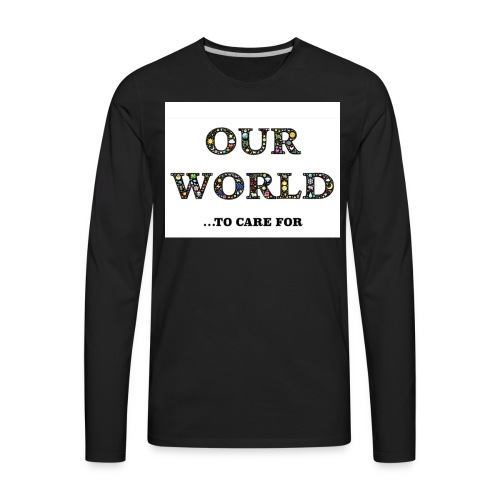 Save the world, save the planet earth awareness - Men's Premium Long Sleeve T-Shirt