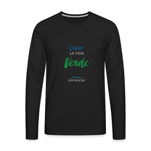 Livin' la vida verde - Men's Premium Long Sleeve T-Shirt