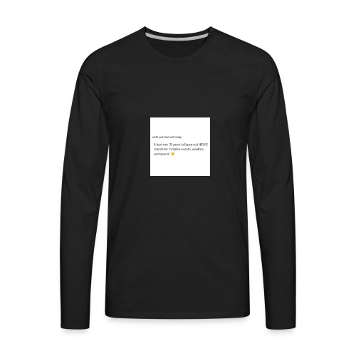Idk, I just didn't notice lol - Men's Premium Long Sleeve T-Shirt