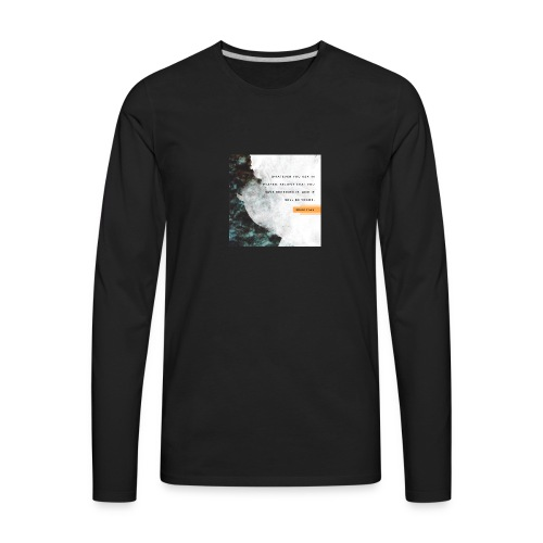 Believe Mark 11:24 - Men's Premium Long Sleeve T-Shirt