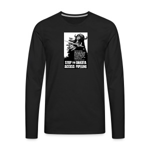 Stop the Dakota Access Pipe Line Prophecy - Men's Premium Long Sleeve T-Shirt