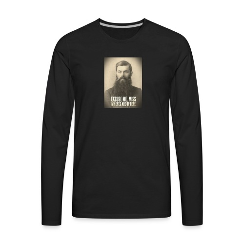 My Eyes Are Up Here - Men's Premium Long Sleeve T-Shirt