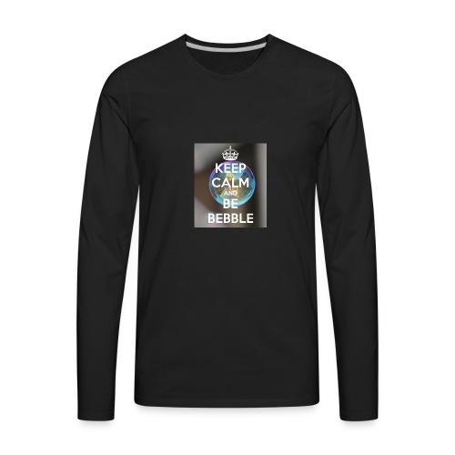 Keep Calm And Be Bebble - Men's Premium Long Sleeve T-Shirt