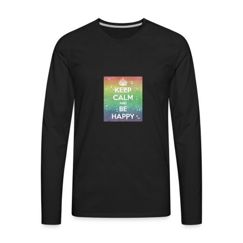 keep calm and be happy - Men's Premium Long Sleeve T-Shirt
