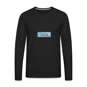 im bad - Men's Premium Long Sleeve T-Shirt
