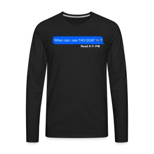when can i see th3 goat - Men's Premium Long Sleeve T-Shirt