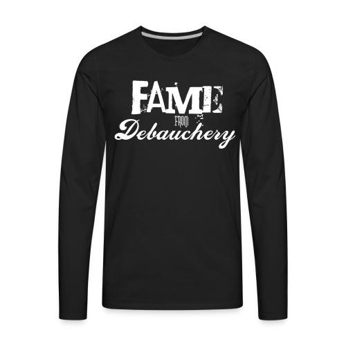 Fame from Debauchery - Men's Premium Long Sleeve T-Shirt