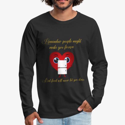 Remember Food Never Lets You Down - Men's Premium Long Sleeve T-Shirt
