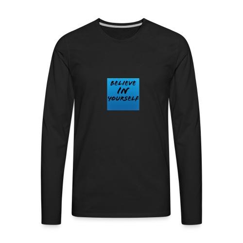 Believe in yourself - Men's Premium Long Sleeve T-Shirt