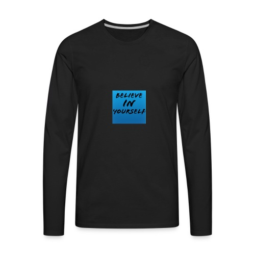 Believe in yourself - Men's Premium Long Sleeve T-Shirt