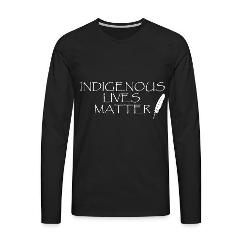Indigenous Lives Matter - Men's Premium Long Sleeve T-Shirt