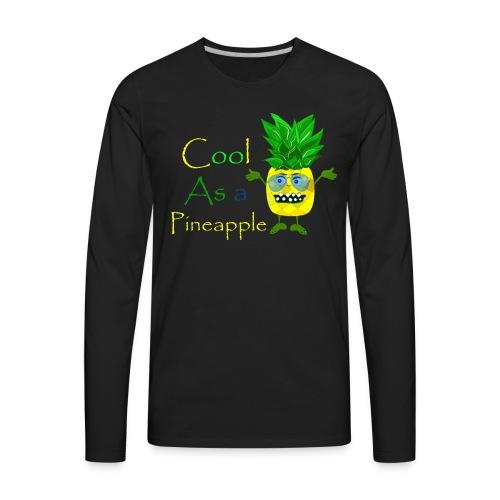 Cool as a pineapple - Men's Premium Long Sleeve T-Shirt