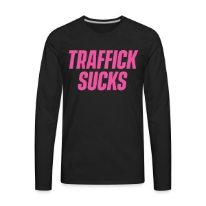 Traffick Sucks - Men's Premium Long Sleeve T-Shirt