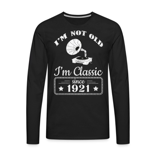 Not Old Classic Record Player Since 1921 - Men's Premium Long Sleeve T-Shirt