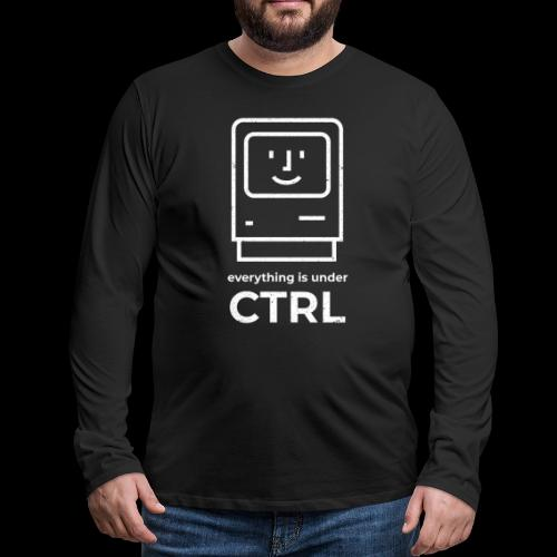 Everything is Under CTRL | Funny Computer - Men's Premium Long Sleeve T-Shirt