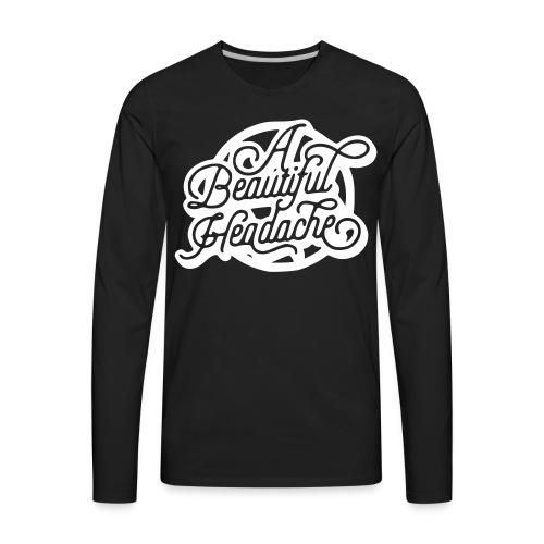 a beautiful headache - Men's Premium Long Sleeve T-Shirt