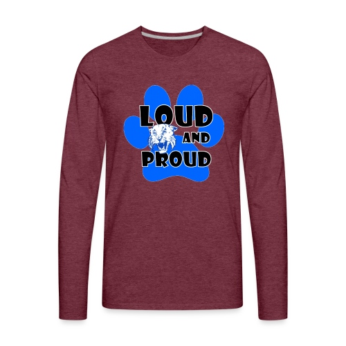 Loud and Proud - Men's Premium Long Sleeve T-Shirt