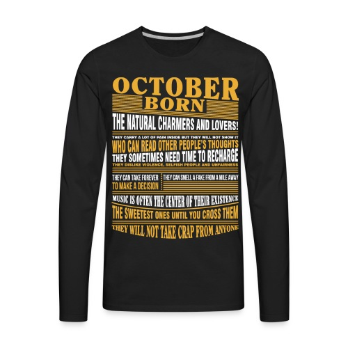 October born the natural charmers and lovers - Men's Premium Long Sleeve T-Shirt