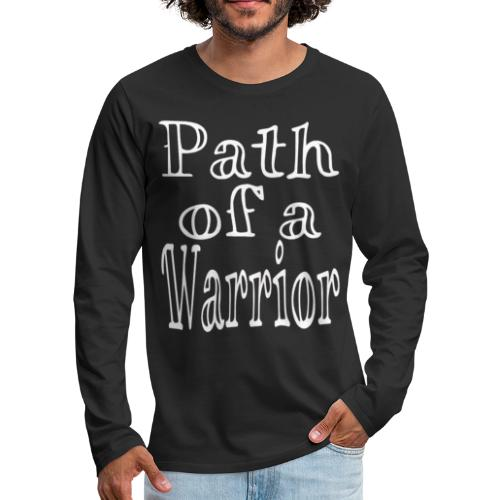 Path of a Warrior - Men's Premium Long Sleeve T-Shirt