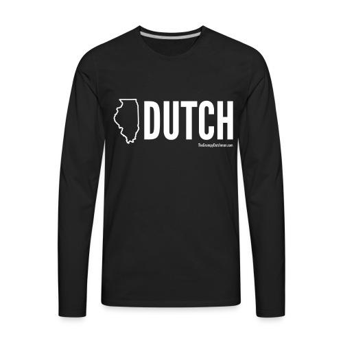 Illinois Dutch (White Text) - Men's Premium Long Sleeve T-Shirt