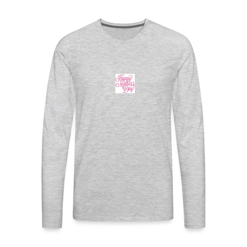 mothers day - Men's Premium Long Sleeve T-Shirt