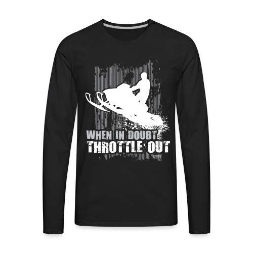 Snowmobile Doubt Throttle - Men's Premium Long Sleeve T-Shirt