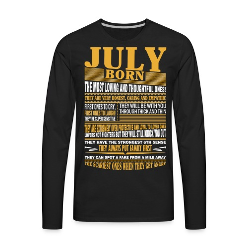 July born the most loving and thoughtful ones - Men's Premium Long Sleeve T-Shirt