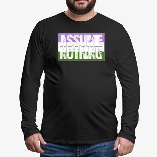 Assume Nothing Genderqueer Pride Flag - Men's Premium Long Sleeve T-Shirt