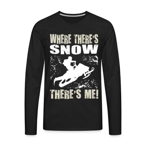 Snowmobile Snow Me - Men's Premium Long Sleeve T-Shirt