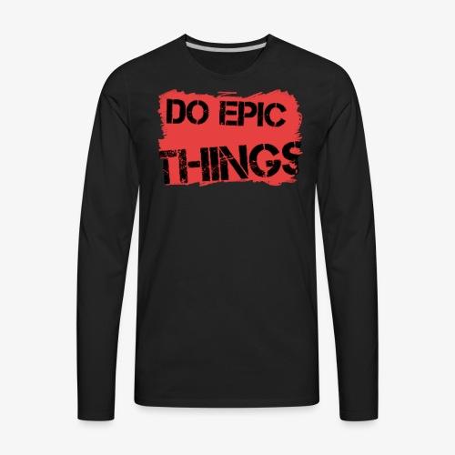Litty crayola Do Epic Things Youtube Logo - Men's Premium Long Sleeve T-Shirt