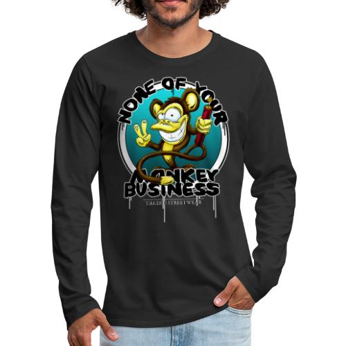 no monkey busin - Men's Premium Long Sleeve T-Shirt